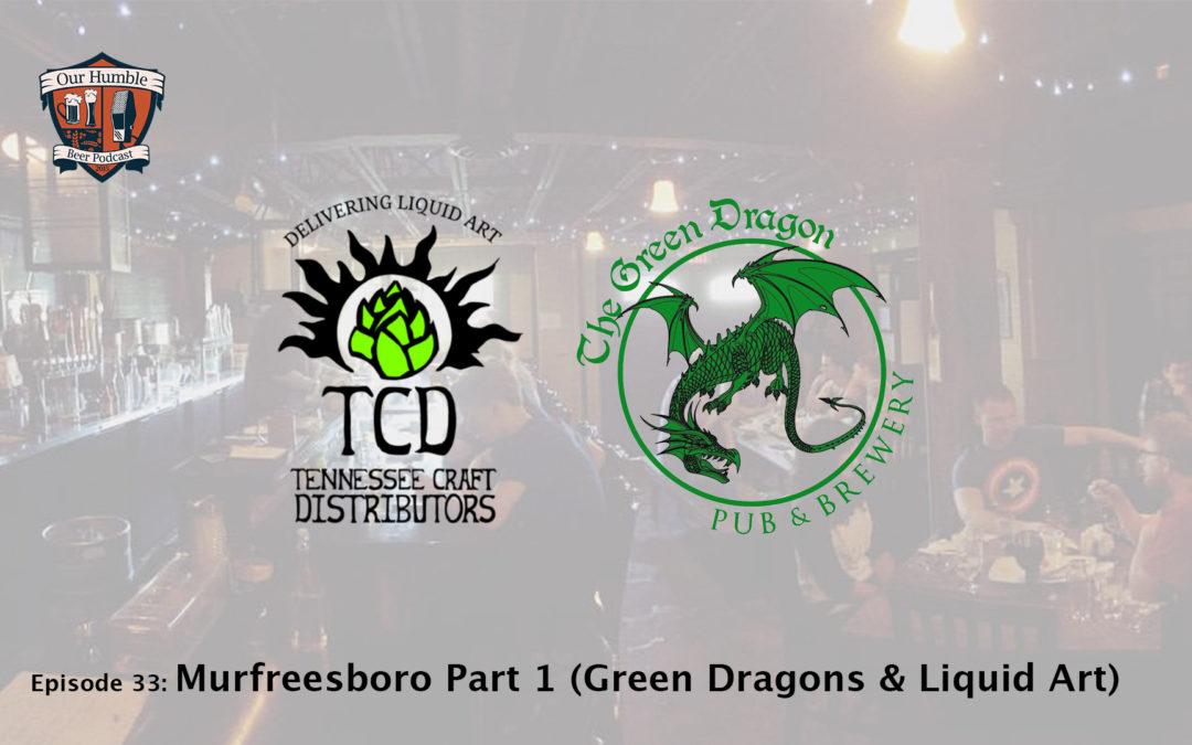 Murfreesboro Part 1 (Green Dragons & Liquid Art)