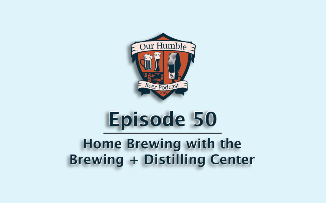 Home Brewing with the Brewing + Distilling Center