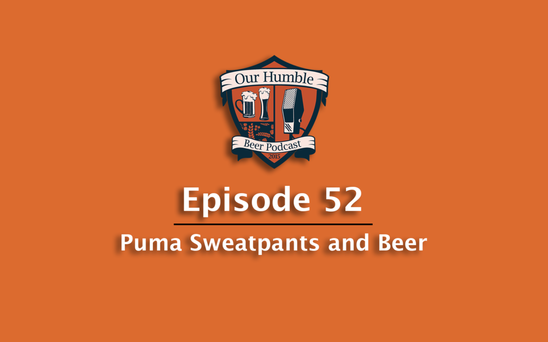 Puma Sweatpants and Beer